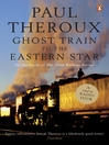 Ghost Train to the Eastern Star (eBook): On the tracks of &#39;The Great Railway Bazaar&#39;